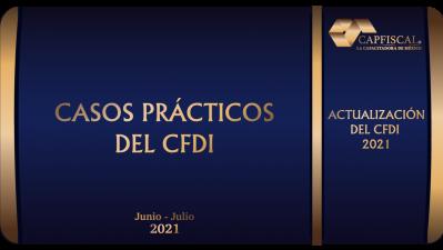 CFDIS12021 - CASOS PRACTICOS DEL CFDI